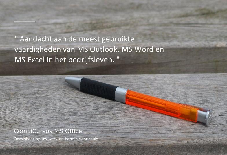 Onze gecombineerde Officecursus Word – Outlook – Excel is ontstaan op basis van onze jarenlange ervaring met bedrijfscursussen op het gebied van MS Office. In deze cursus besteden wij vooral aandacht aan de meest gebruikte vaardigheden van MS Outlook, MS Word en MS Excel in het bedrijfsleven.